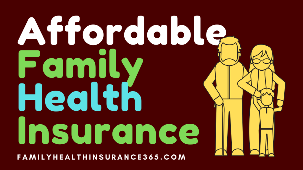 Top 6 Affordable Family Health Insurance Age Over 62 to 65
